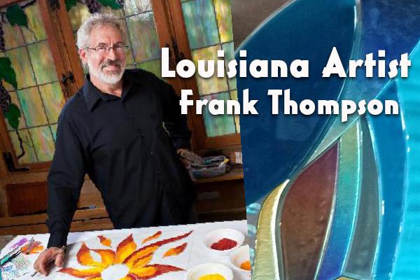 Louisiana Artist Frank Thompson Creates Fused Glass Wall Art