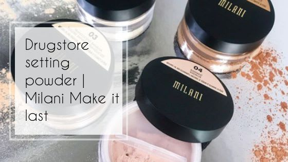 Milani Make it Last setting powder | Best drugstore powder you may ever use!