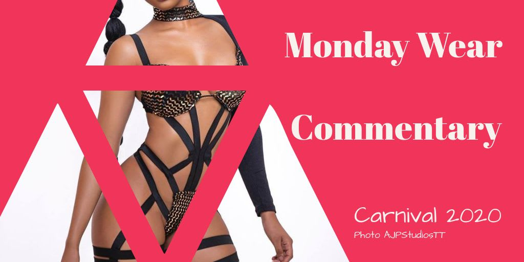 Monday Wear Commentary | Carnival 2020