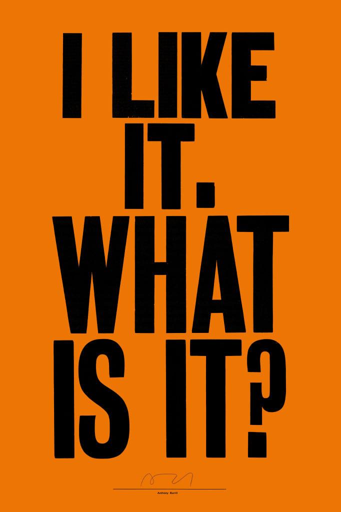 Anthony Burrill I Like It What is It? Orange
