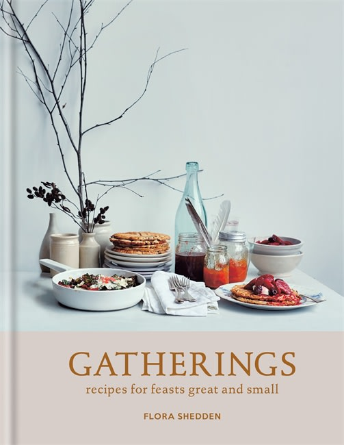 Flora Shedden Gatherings Cookbook