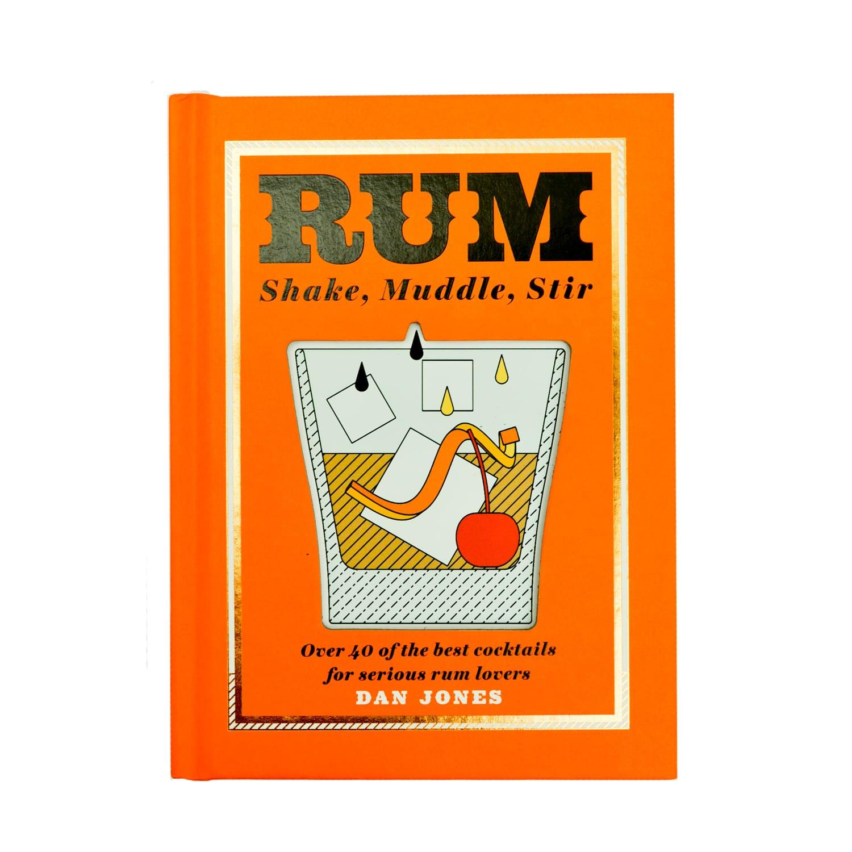Hardie Grant Books Rum: Shake, Muddle, Stir by Dan Jones