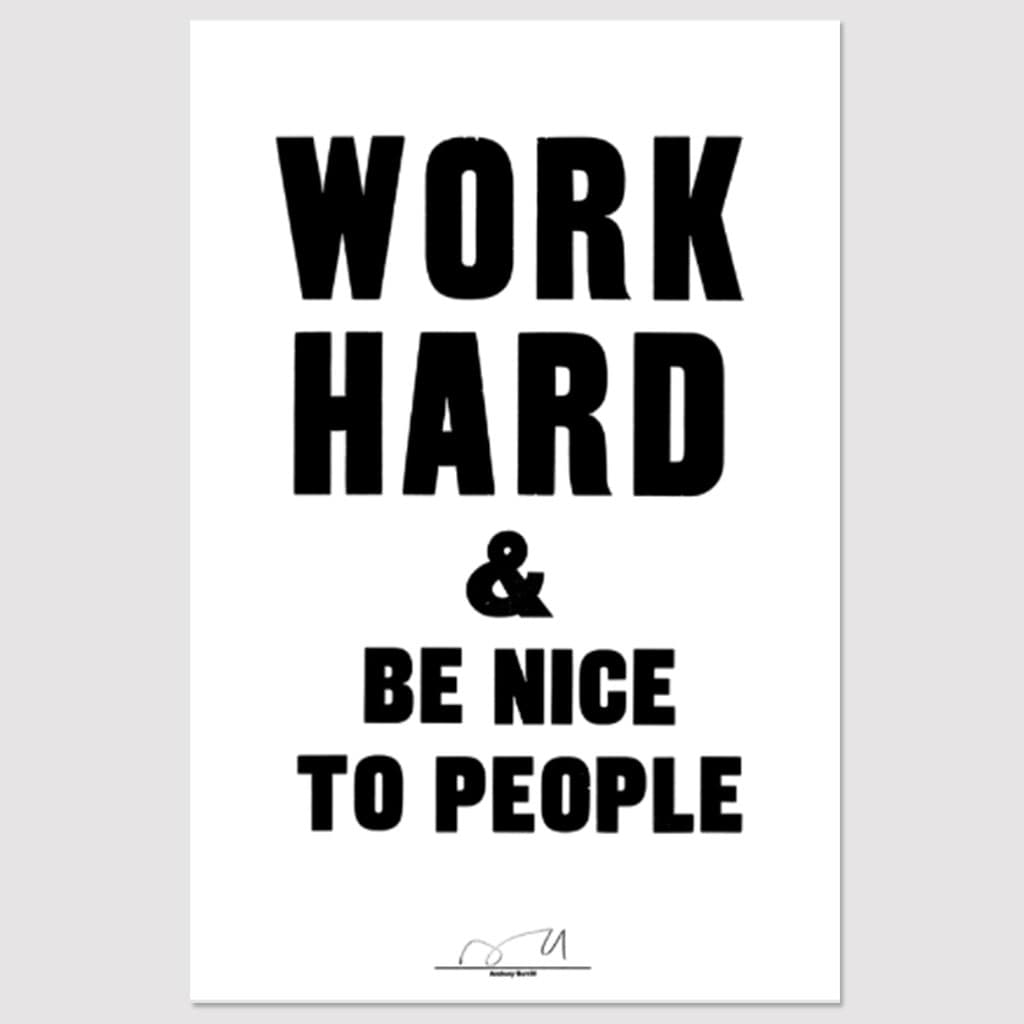 Anthony Burrill Work Hard Be Nice To People White Letterpress Print