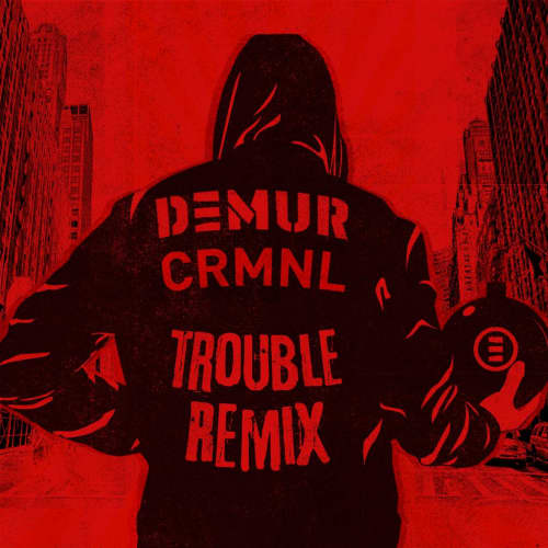 Trouble (Demur Remix)(No Drums)
