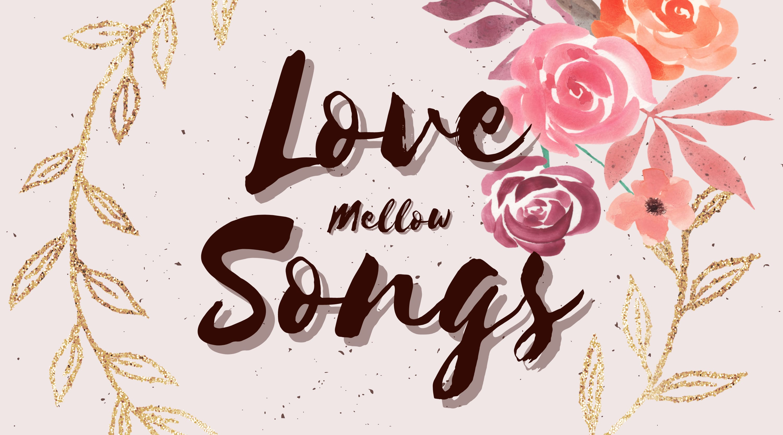 Mellow Lovesongs