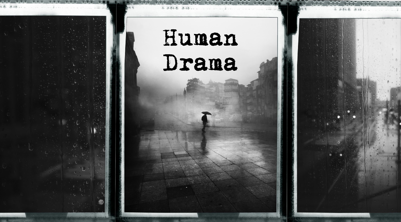 Human Drama