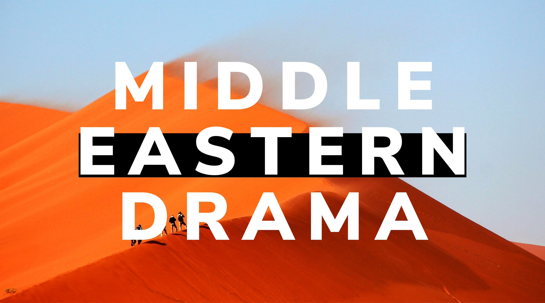 Middle Eastern Drama
