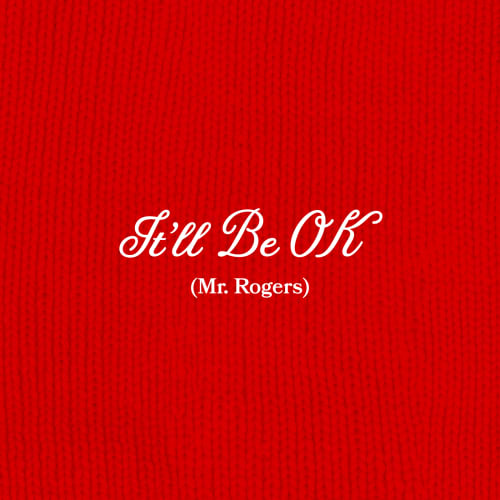 It'll Be OK (Mr. Rogers) - Single