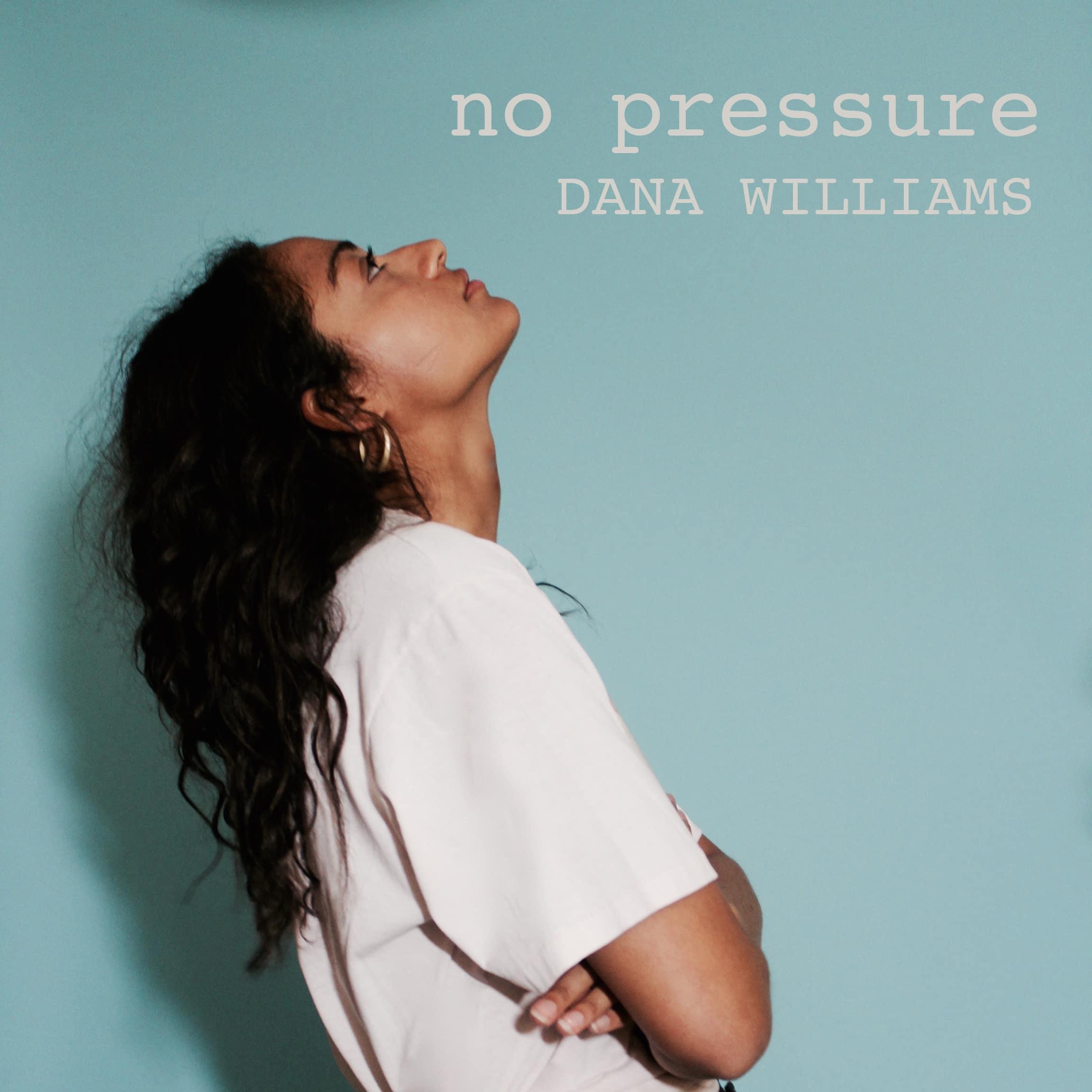 Dana Williams - No Pressure