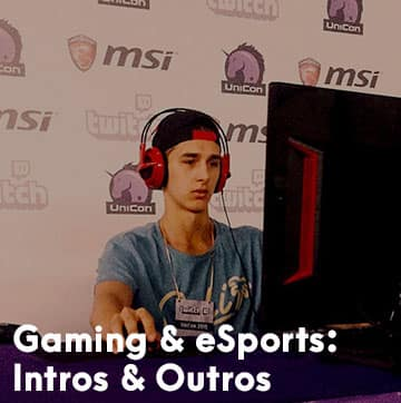 Gaming and eSports: Intro and Outros