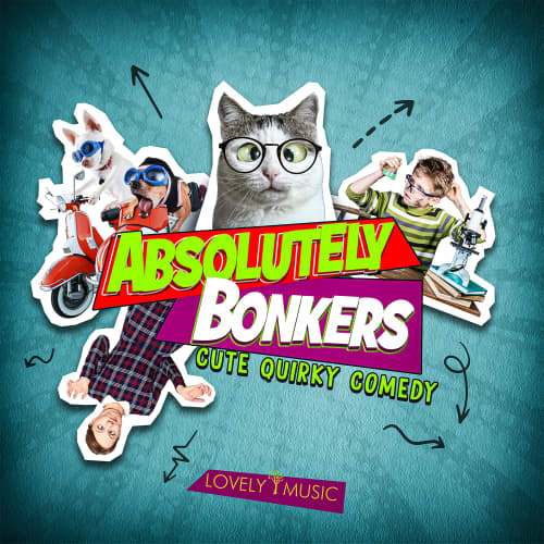 Absolutely Bonkers - Cute Quirky Comedy