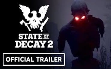 State of Decay 2 | Homecoming Trailer