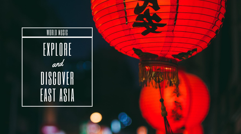 World Music: East Asia