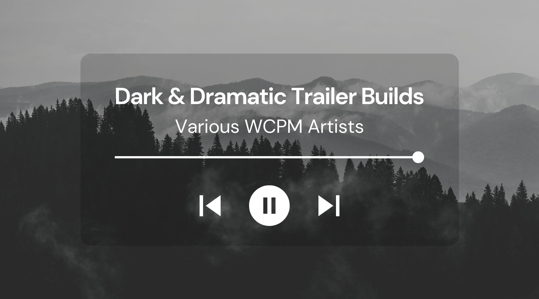 Dark & Dramatic Trailer Builds