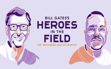 Bill Gates's Heroes in the Field: Dr. Mohamed Bailor Barrie