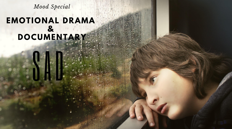 Mood Special: Emotional Drama and Documentary - Sad