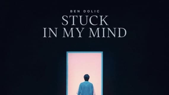 """Ben Dolic releases the single """"Stuck In My Mind"""""""
