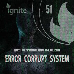 Error_Corrupt_System - Sci Fi Trailer Builds