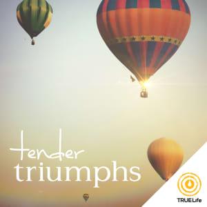Tender Triumphs