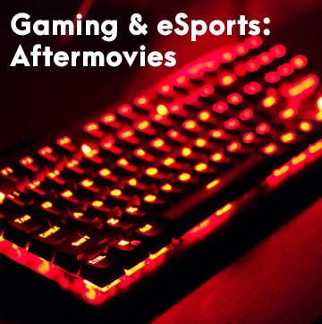 Gaming and eSports: Aftermovies