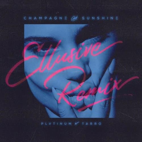 Champagne & Sunshine (Ellusive Remix)