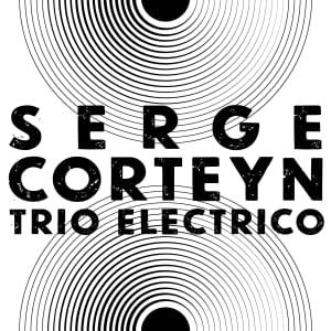 Serge Corteyn - Trio Electrico