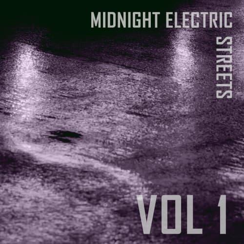 Midnight Electric Streets Vol. I