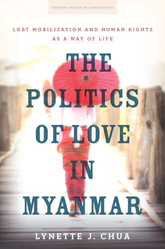 Book Panel on The Politics of Love in Myanmar: LGBT Mobilization and Human Rights as a Way of Life