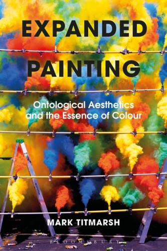 Expanded Painting: Ontological Aesthetics and the Essence of Colour