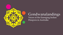 Gondwanalandings: Voices of the Emerging Indian Diaspora in Australia Conference